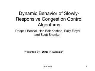 Dynamic Behavior of Slowly-Responsive Congestion Control Algorithms