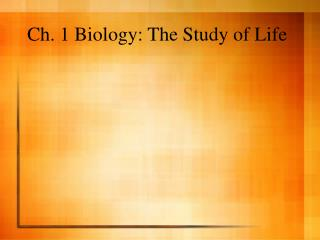 Ch. 1 Biology: The Study of Life