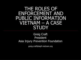 THE ROLES OF ENFORCEMENT AND PUBLIC INFORMATION VIETNAM – A CASE STUDY