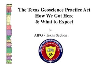 The Texas Geoscience Practice Act How We Got Here  & What to Expect
