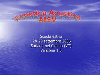 Scuola estiva  24-29 settembre 2006 Soriano nel Cimino (VT) Versione 1.5