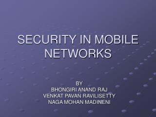 SECURITY IN MOBILE NETWORKS