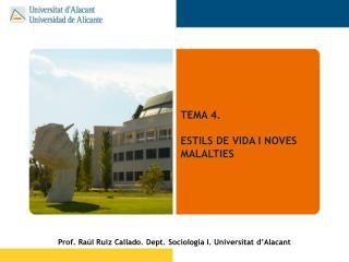 TEMA 4.  ESTILS DE VIDA I NOVES MALALTIES