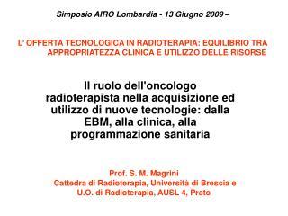 Prof. S. M. Magrini   Cattedra di Radioterapia, Universit� di Brescia e