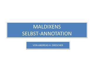 MALDIXENS  SELBST-ANNOTATION