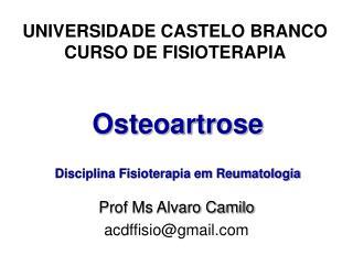 Osteoartrose Disciplina Fisioterapia em Reumatologia