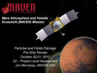 Particles and Fields Package Pre-Ship Review October 30,31, 2012 02 � Project-Level Assessment