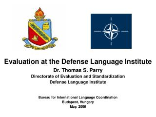 Evaluation at the Defense Language Institute Dr. Thomas S. Parry