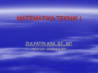 MATEMATIKA TEKNIK I