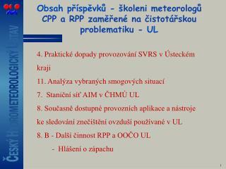 Obsah příspěvků -  školeni meteorologů CPP a RPP zaměřené na čistotářskou problematiku -  UL