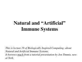 "Natural and ""Artificial"" Immune Systems"