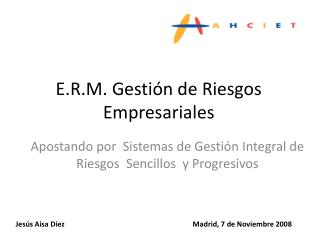 E.R.M. Gestión de Riesgos Empresariales