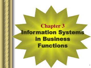 Chapter 3 Information Systems in Business Functions