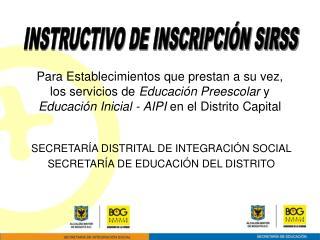 SECRETARÍA DISTRITAL DE INTEGRACIÓN SOCIAL SECRETARÍA DE EDUCACIÓN DEL DISTRITO