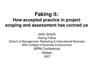Faking it: How accepted practice in project scoping and assessment has conned us
