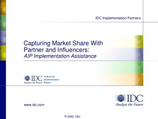 Capturing Market Share With Partner and Influencers: AIP Implementation Assistance
