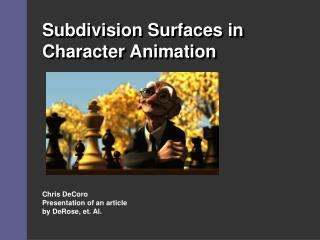 Subdivision Surfaces in Character Animation