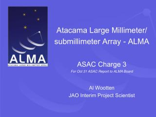 Atacama Large Millimeter/  submillimeter Array - ALMA ASAC Charge 3