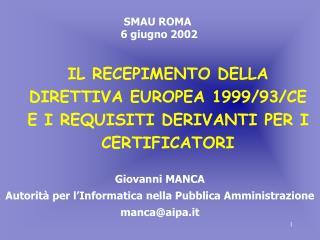 IL RECEPIMENTO DELLA DIRETTIVA EUROPEA 1999/93/CE E I REQUISITI DERIVANTI PER I CERTIFICATORI
