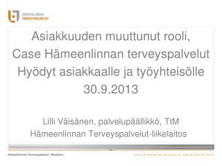 Asiakkuuden muuttunut rooli,  Case Hämeenlinnan terveyspalvelut