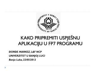 ĐORĐE MARKEZ, L&F NCP UNIVERZITET U BANJOJ LUCI Banja Luka, 22/05/2012
