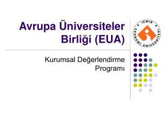 Avrupa  Üniversiteler Birliği ( EUA )