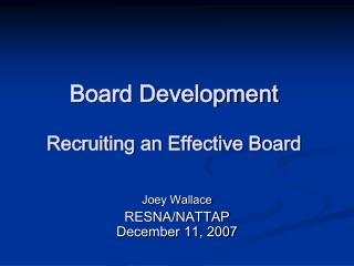 Board Development Recruiting an Effective Board