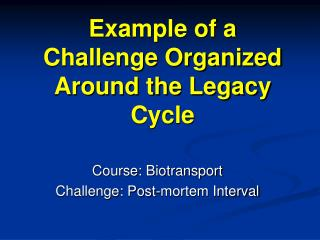 Example of a Challenge Organized Around the Legacy Cycle