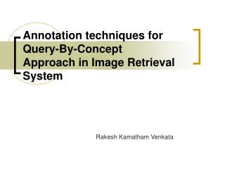 Annotation techniques for Query-By-Concept  Approach in Image Retrieval System