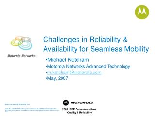 Challenges in Reliability & Availability for Seamless Mobility