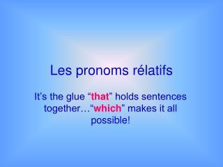 Les pronoms r é latifs