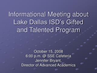Informational Meeting about Lake Dallas ISD s Gifted and Talented Program
