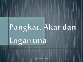 Pangkat, Akar dan Logaritma