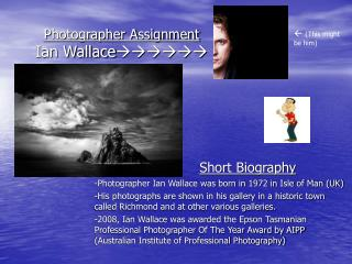 Photographer Assignment Ian Wallace ??????