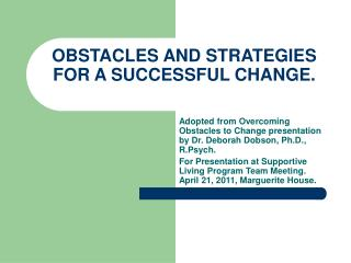 OBSTACLES AND STRATEGIES FOR A SUCCESSFUL CHANGE.