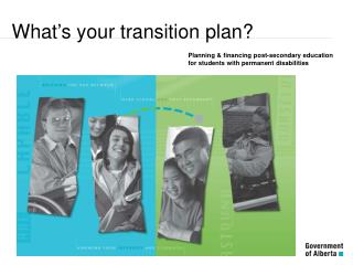 What�s your transition plan?
