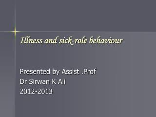 Illness and sick-role  behaviour