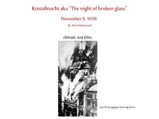 "Kristallnacht aka ""The night of broken glass"""