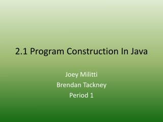 2.1 Program Construction In Java