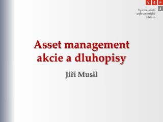 Asset  management akcie a dluhopisy