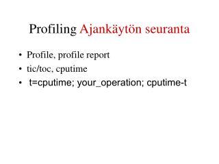 Profiling  Ajankäytön seuranta