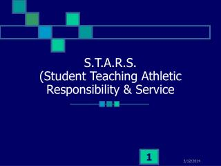S.T.A.R.S. Student Teaching Athletic Responsibility  Service