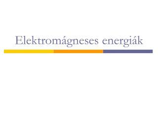 Elektromágneses energiák