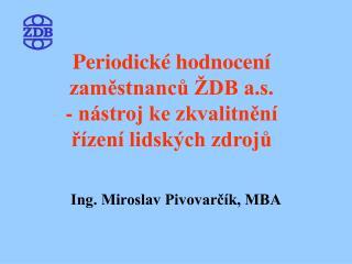 Periodické hodnocení zaměstnanců ŽDB a.s.  - nástroj ke zkvalitnění  řízení lidských zdrojů