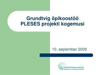 Grundtvig õpikoostöö PLESES projekti kogemusi