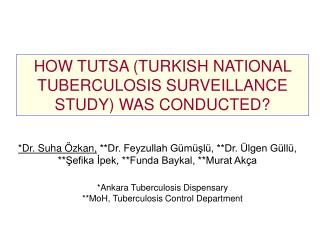 HOW TUTSA (TURKISH NATIONAL TUBERCULOSIS SURVEILLANCE STUDY) WAS CONDUCTED?