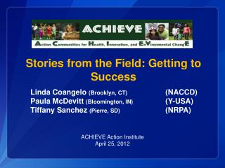 Stories from the  Field : Getting to Success