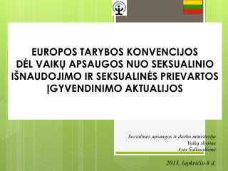 Socialin ė s apsaugos ir darbo ministerija Vaik ų  skyrius Asta Šidlauskienė 2013, lapkričio 8 d.