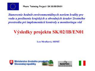 Phare Twinning Project  SK 05/IB/EN/01