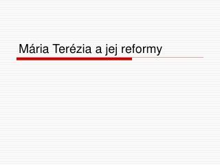Mária Terézia a jej reformy